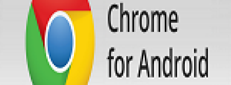 App Updated… Chrome For Android