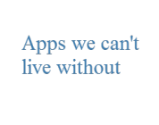 The apps we can't live without… – Series (Dave)