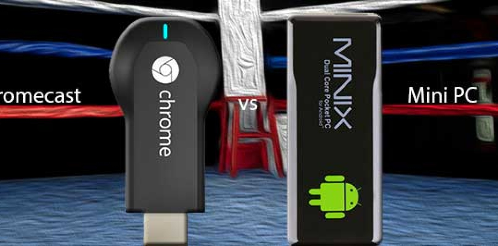 Battle for your Living Room - Chromecast vs Android Mini PC