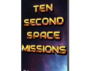 10 Second Space Missions