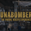 main Unabomber: The Virtual Reality Experience