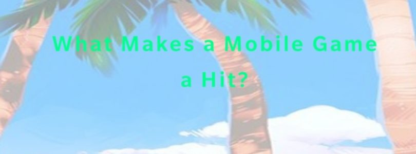 What Makes a Mobile Game a Hit?