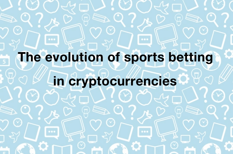 The evolution of sports betting in cryptocurrencies