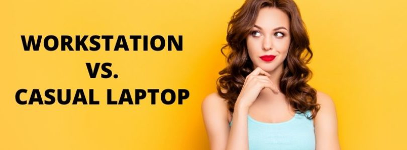 How workstation laptop differs from casual laptop